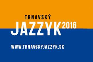 Trnavský JAZZyk s osobnosťami domácej i zahraničnej hudobnej scény