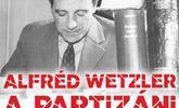Životné osudy Alfréda Wetzlera